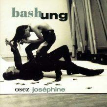 bashung-osez-josphine